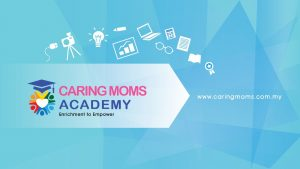 CARING MOMS Academy