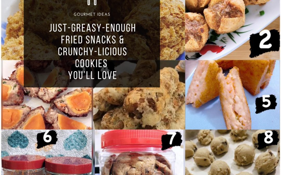 Just-Greasy-Enough Fried Snacks & Crunchy-licious Cookies!