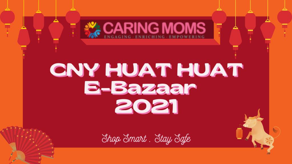 CARING MOMS CNY Huat Huat EBazaar 2021