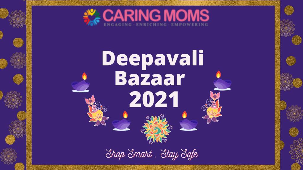 CARING MOMS Deepavali Bazaar 2021